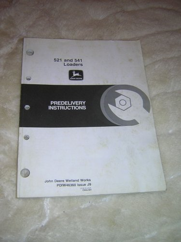 John Deere 521 and 541 Loader Predelivery Instructions  Manual