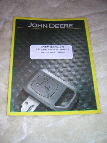 John Deere 741 Loader Operator�s  Manual, (Serial No. 14000 - )