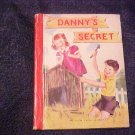 1945 Children's Book DANNY's SECRET HC