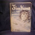 Jim Kent and The Air Bandits 1954 Book Bailey HC