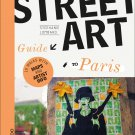TRAVEL GUIDE BOOK FRANCE The Street Art Guide to Paris Paperback