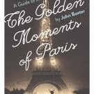 TRAVEL GUIDE BOOK FRANCE The Golden Moments of Paris: A Guide to the Paris of the 1920s Paperback