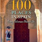 TRAVEL GUIDE BOOK SPAIN 100 Places in Spain Every Woman Should Go Paperback  by Patricia Harris