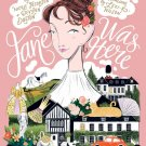 Jane Was Here: An Illustrated Guide to Jane Austen's England Hardcover