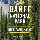 Moon Banff National Park: Hike, Camp, See Wildlife (Travel Guide) Paperback TRAVEL GUIDE BOOK CANADA