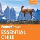 Fodor's Essential Chile: with Easter Island & Patagonia Paperback TRAVEL GUIDE BOOK CHILE