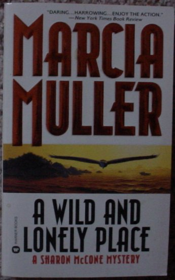 A Wild and Lonely Place By Marcia Muller
