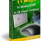 11 Ways To Make $100 In 24 Hours Online!