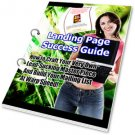 """Landing Page Success Guide""       Design Your Opt-In Pages for Maximum Conversions"