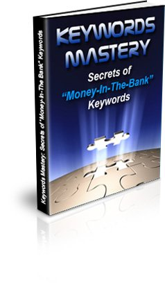 Keyword Mastery! How To Get HUGE Amounts Of Traffic To Your Website!!   E-BOOK