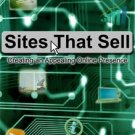 Sites That Sell: Creating an Appealing Online Presence (eBook)