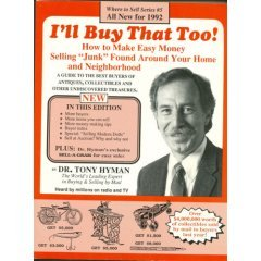 """I'll Buy That Too! Make easy money finding & selling """"Junk"""" by Dr. Hyman"""