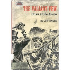 The Valiant Few - Crisis at the Alamo by L. Tinkle