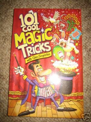 101 Cool Magic Tricks for Young Stage Magicians by Singleton
