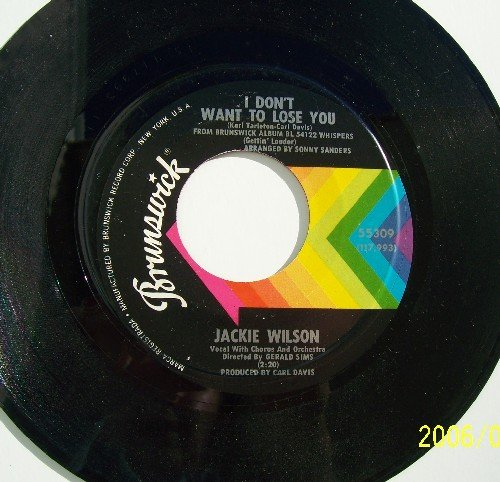 Jackie Wilson I Don't Want To Lose You Rare Vintage Vinyl 45rpm Brunswick  Rare SOUL