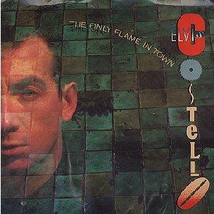 Elvis Costello Only flame in town 45rpm vinyl with sleeve