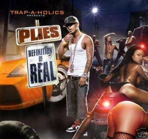 Plies: Definition of Real (mixtapes)