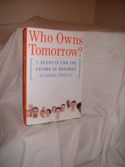 """""""Who Owns Tomorrow?"""" Richard Worzel 2003 Book Business Future SHIPPING INCLUDED"""