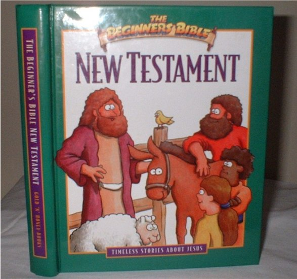 The Beginners Bible NEW TESTAMENT hardcover book children