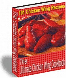 The Ultimate Chicken Wing Cookbook 101 RECIPES!  ebook $1.00 Free shipping international!