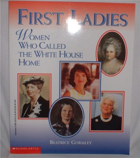 First Ladies Women Who Called the White House Home