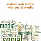 How to Get Instant Web Traffic With Social Media