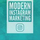 Modern Instagram Marketing - Training Guide