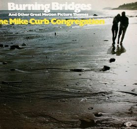 Burning Bridges & Other Great Motion Picture Themes - Mike Curb Congregation Soundtrack LP/CD
