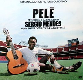 Pele  - Original Soundtrack, Sergio Mendes OST LP/CD Pelé