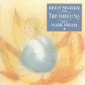Thumbelina - Mark Isham music & Kelly McGillis reads (CD 1989)