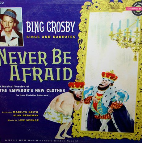 Never Be Afraid (The Emperor's New Clothes musical) - Bing Crosby Sings & Narrates LP/CD