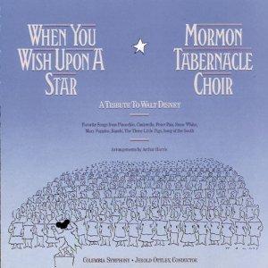 When You Wish Upon A Star - A Tribute to Walt Disney (CD 1990) Mormon Tabernacle Choir