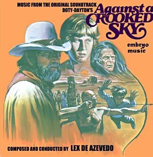 Against A Crooked Sky - Original Soundtrack, Lex De Azevedo OST LP/CD
