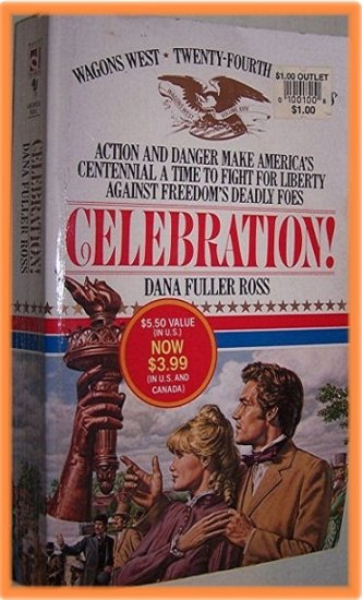 Celebration! by Dana Fuller Ross Wagons West 24th in Series