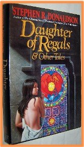 Daughter of Regals and Other Tales by Stephen R. Donaldson