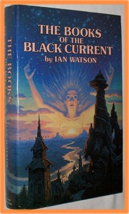 The Books of the Black Current by Ian Watson