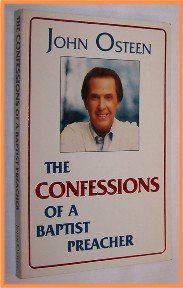 The Confessions of a Baptist Preacher by John Osteen
