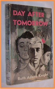 Day After Tomorrow by Ruth Adams Knight 1952 First Edition