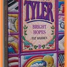 Bright Hopes by Pat Warren Welcome to Tyler