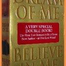 Dream of Me Believe in Me by Josie Litton