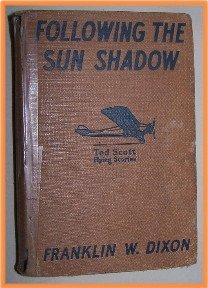 Following the Sun Shadow by Franklin W. Dixon Tedd Scott Flying Stories