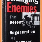 Changing Enemies by Noel Annan Defeat and Regeneration of Germany