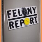 Felony Report by Elizabeth Linington