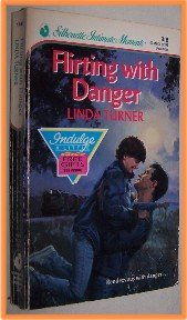 Flirting with Danger by Linda Turner Silhouette Intimate Moments 316