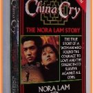 China Cry The Nora Lam Story by Nora Lam with Richard Schneider