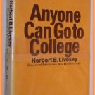 Anyone Can Go To College by Herbert B. Livesey