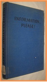 Information Please! Edited by Don Golen Paul Based on the Famous Radio Program