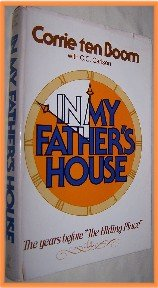 In My Father's House by Corrie ten Boom with C. C. Carlson The Years Before The Hiding Place