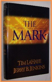 The Mark by Tim LaHaye and Jerry B. Jenkins The Beast Rules the World