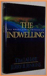 The Indwelling by Tim LaHaye and Jerry B. Jenkins Hardcover The Beast Takes Possession